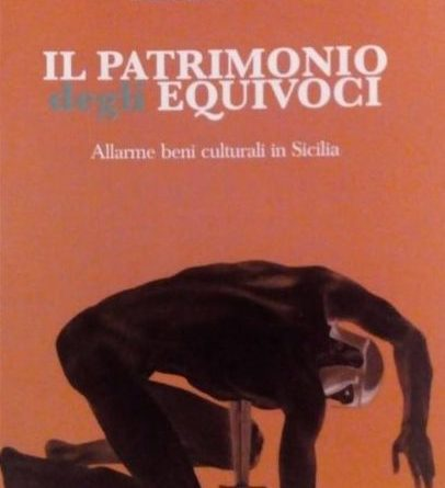 """SIRACUSA – ALLARME BENI CULTURALI IN SICILIA – """"IL PATRIMONIO DEGLI EQUIVOCI"""""""