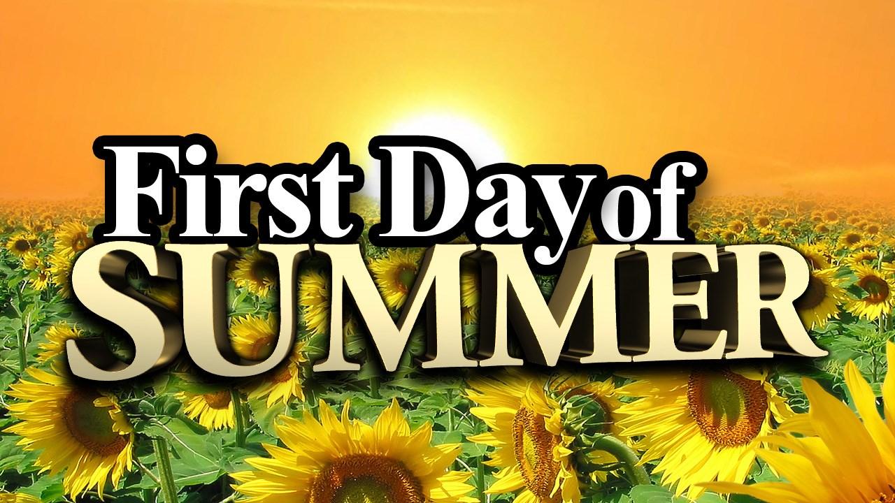 first day of summer mgn_1561061542250.jpg.jpg