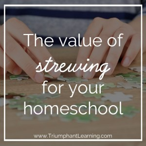 The value of strewing for your homeschool