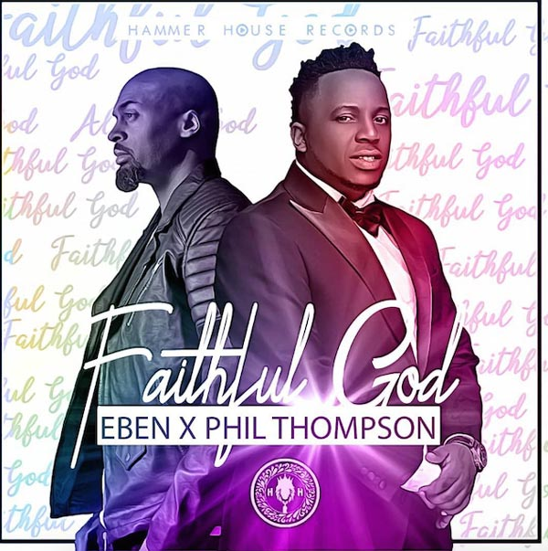 Eben - Faithful God (feat Phil Thompson) @ebenrocks