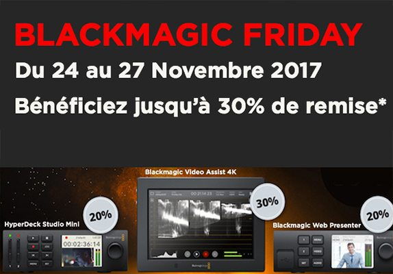 Offre Blackmagic Friday 2017 !