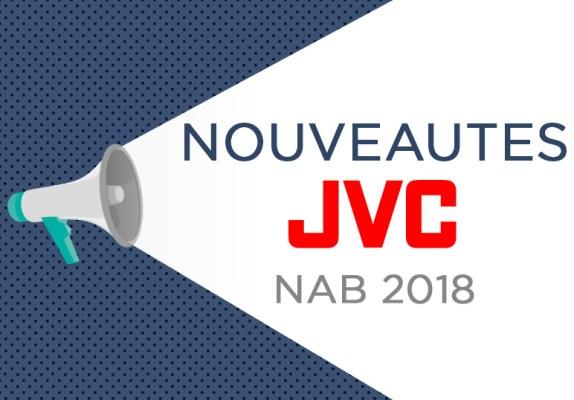 Découvrez les nouveautés annoncées par JVC au NAB 2018