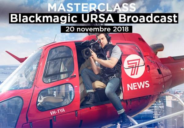 Masterclass Blackmagic URSA Broadcast le 20 novembre