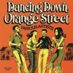 Dancing Down Orange Street' and The Kingstonians 'Sufferer' Albums Out Now On CD