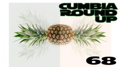 Andrés Digital Monthly Cumbia Round Up Episode No 68