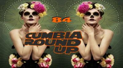 Andrés Digital Monthly Cumbia Round Up Episode No 84