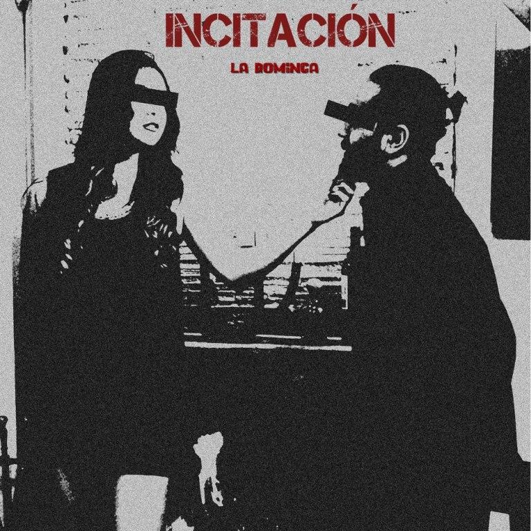 La Dominga hace un llamado a la 'Incitación' y lo demuestran con su nueva canción