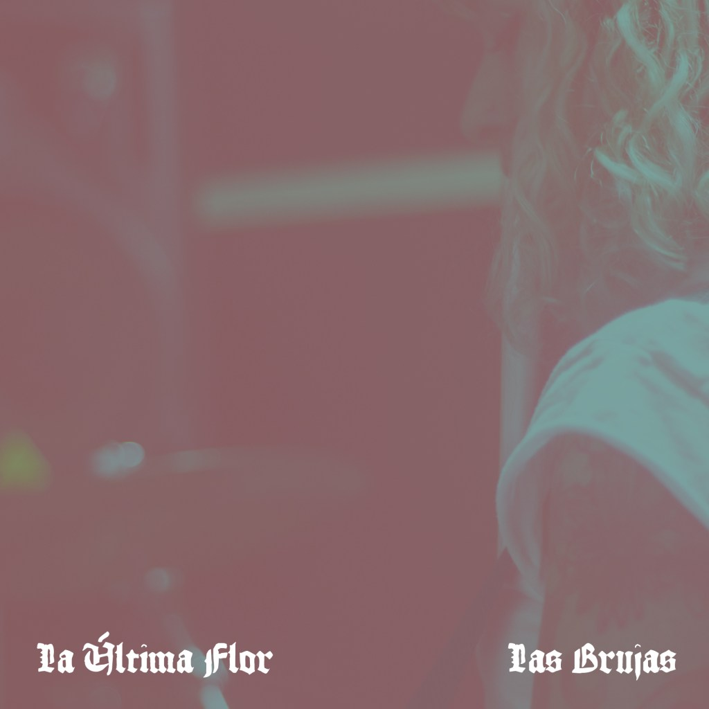 La Ultima Flor - Las Brujas (Live Sessions)