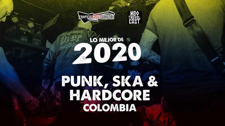 Lo mejor del 2020 en Colombia – Punk, Ska y Hardcore