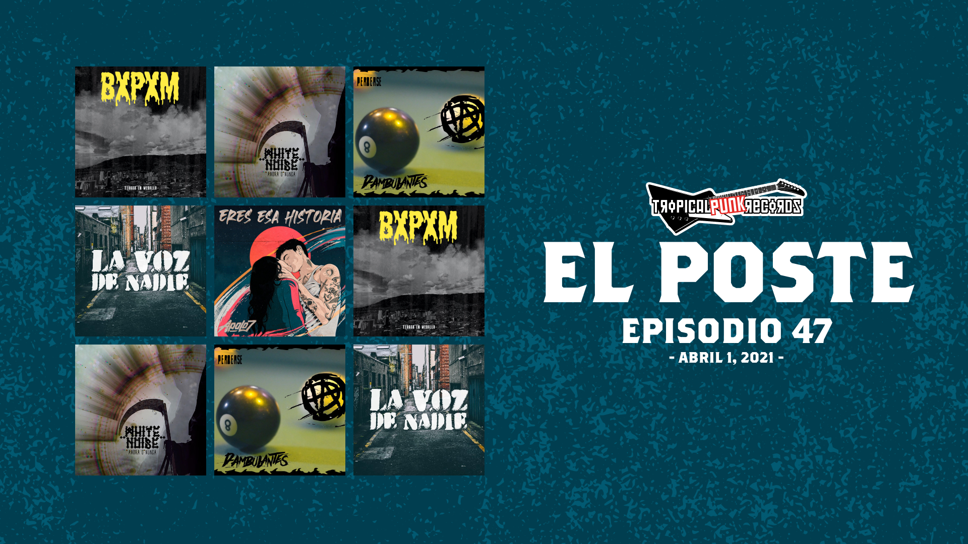 El Poste con Bombasxminuto, White Noise, Apolo 7, D-Ambulantes y La Voz de Nadie | Episodio 47 | Tropical Punk Records