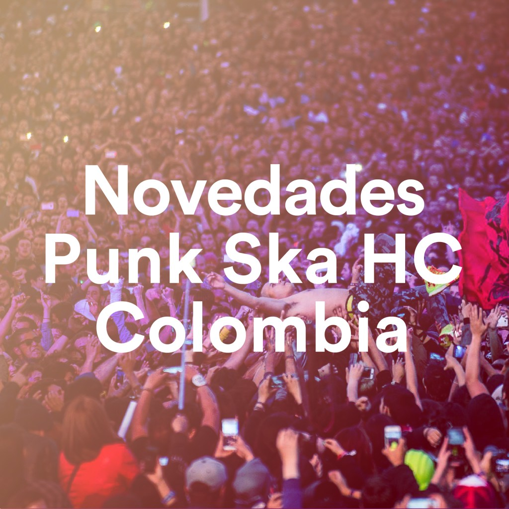 Novedades Punk Ska HC Colombia, un playlist de Tropical Punk Records
