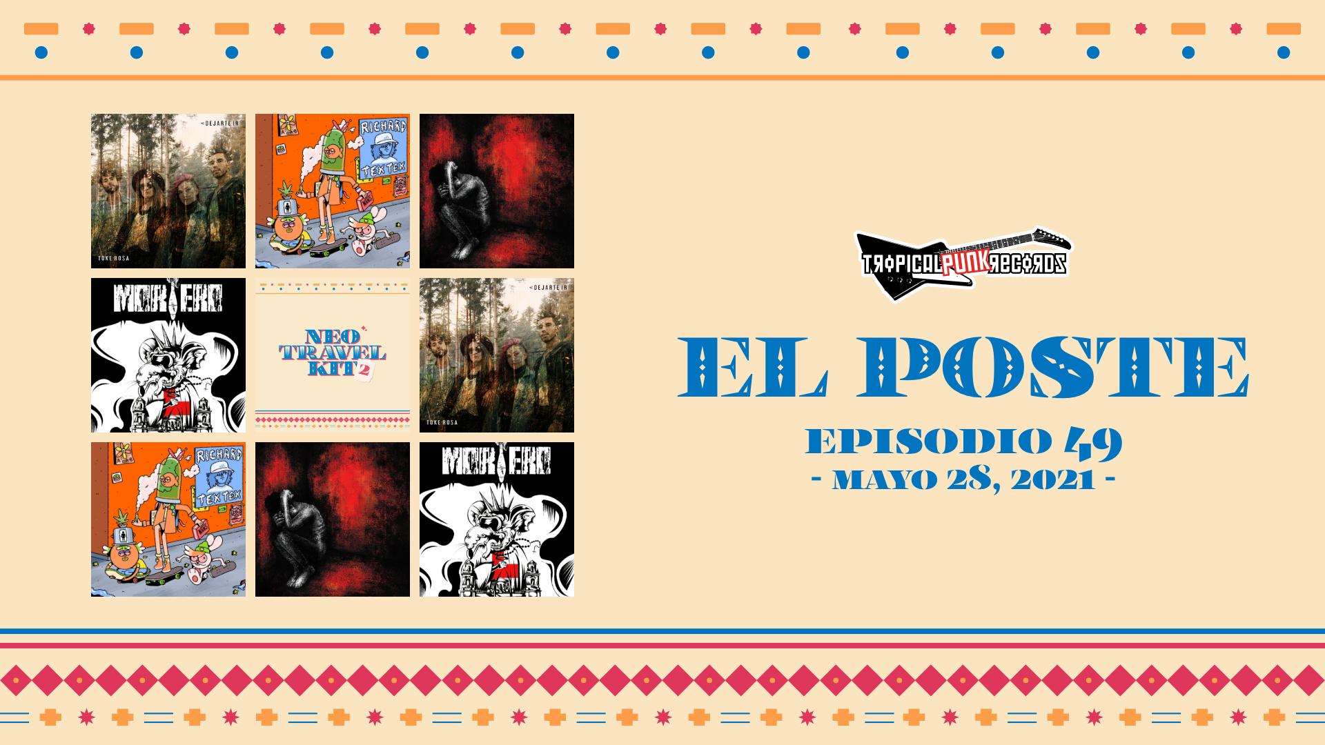 El Poste, Episodio 49 con Toke Rosa, Richard Tex Tex, Neo Travel Kit 2, Escara y Mortero. Un programa del Neo Travel Cast de Tropical Punk Records.