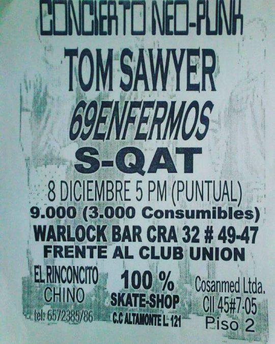 Concierto de Tom Sawyer, 69 Enfermos y Supercuates en Bucaramanga