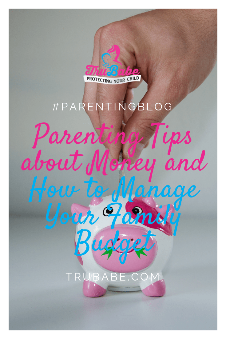 Parenting Tips about Money and How to Manage Your Family Budget