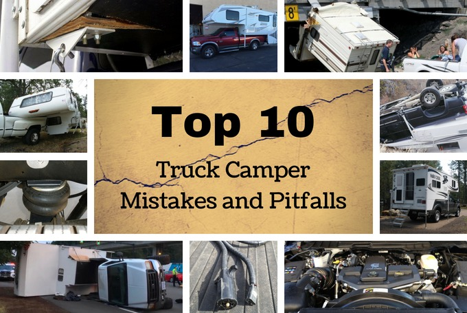 Top 10 Truck Camper Mistakes and Pitfalls | Truck Camper