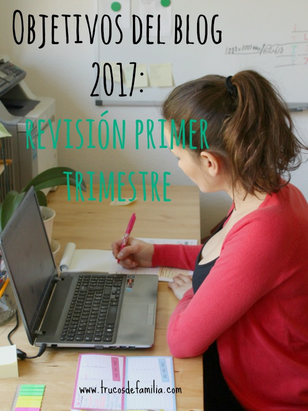 Objetivos del blog 2017: revisión primer trimestre
