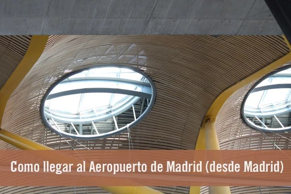 Cómo llegar al Aeropuerto de Madrid Barajas