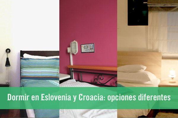 Donde dormir en Eslovenia y Croacia