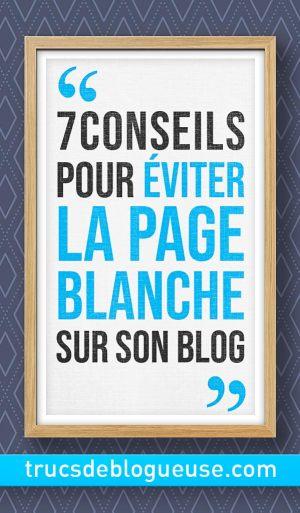 7 conseils pour éviter la page blanche sur son blog