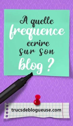 A quelle fréquence écrire sur son blog ?