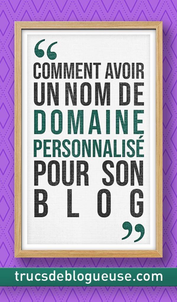 Comment avoir un nom de domaine personnalisé pour son blog