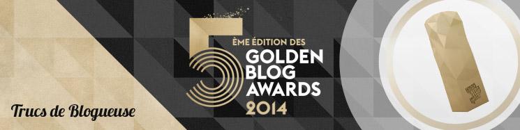Les Golden Blog Awards : ouverture des inscriptions aujourd'hui !