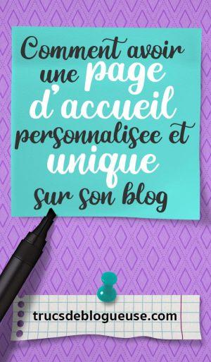 Comment avoir une page d'accueil personnalisée et unique sur son blog