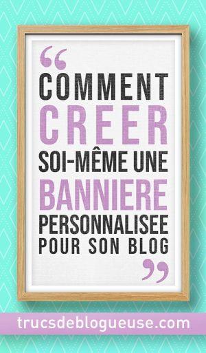 Comment créer soi-même une bannière personnalisée pour son blog