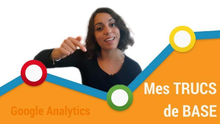 Mes trucs de bases sur Google Analytics