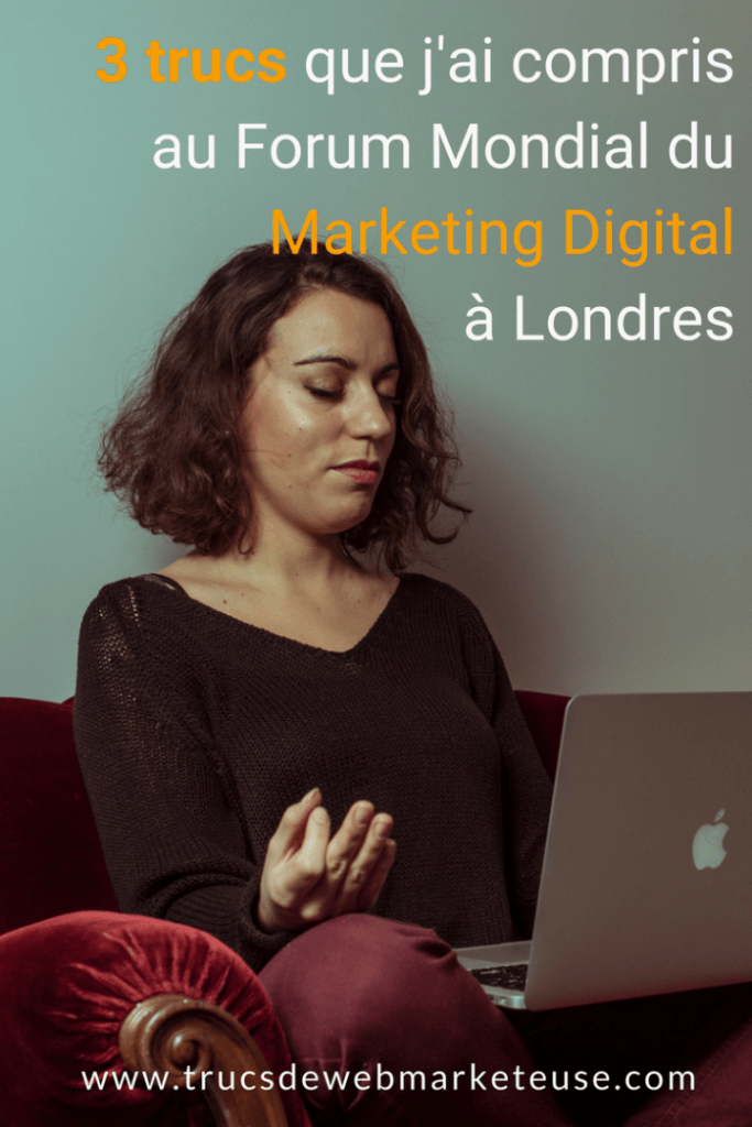 3 leçons apprise au forum mondial du marketing digital - photo pour pinterest