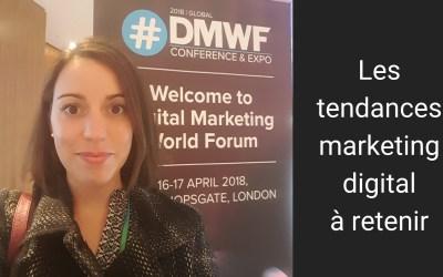 Le Forum Mondial du Marketing Digital à Londres : les tendances que j'ai retenu