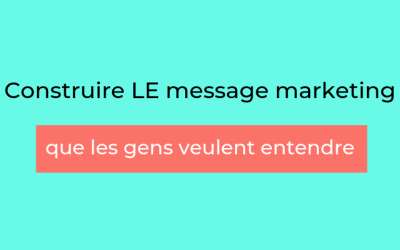 Quel est le message marketing que ton audience veut entendre?