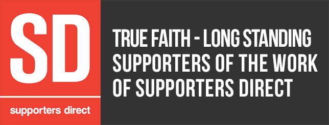 true faith - long standing supporters of the work of SUPPORTERS DIRECT  - link