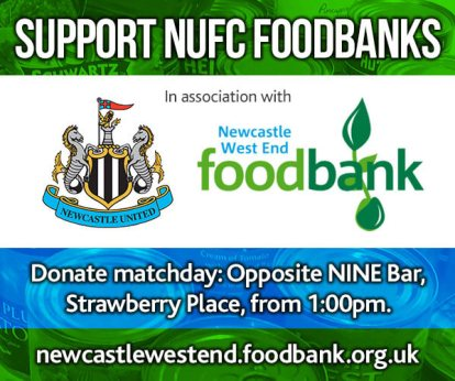 Support NUFC Foodbank in asscosiation with NUFC & Newcstle West End Foodbank. Donate matchday: opposite NINE Bar, Starwberry Place from 1pm