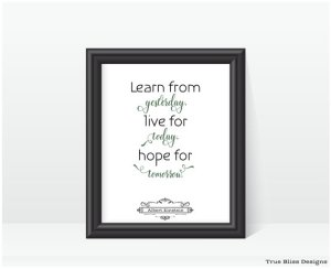 Instant printable - Albert Einstein Inspirational Quote - Learn from yesterday, live for today, hope for tomorrow.