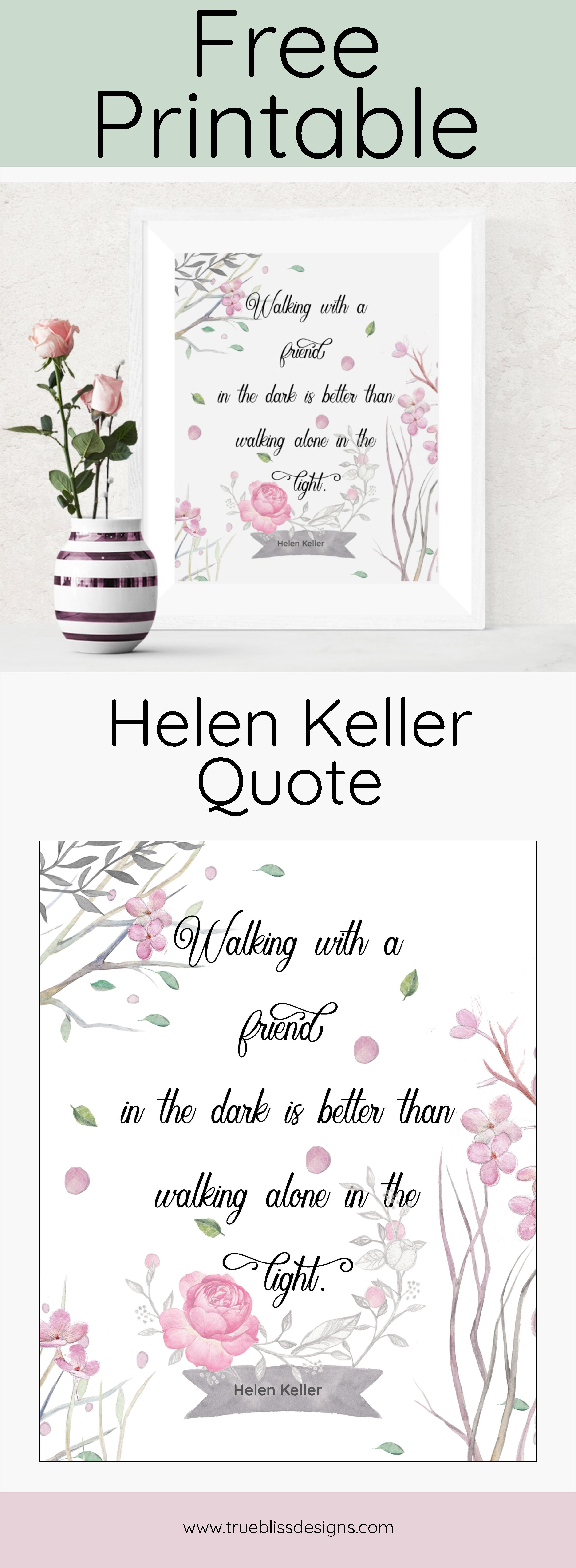 Helen Keller - Friendship Quote - Pinterest - True Bliss Designs