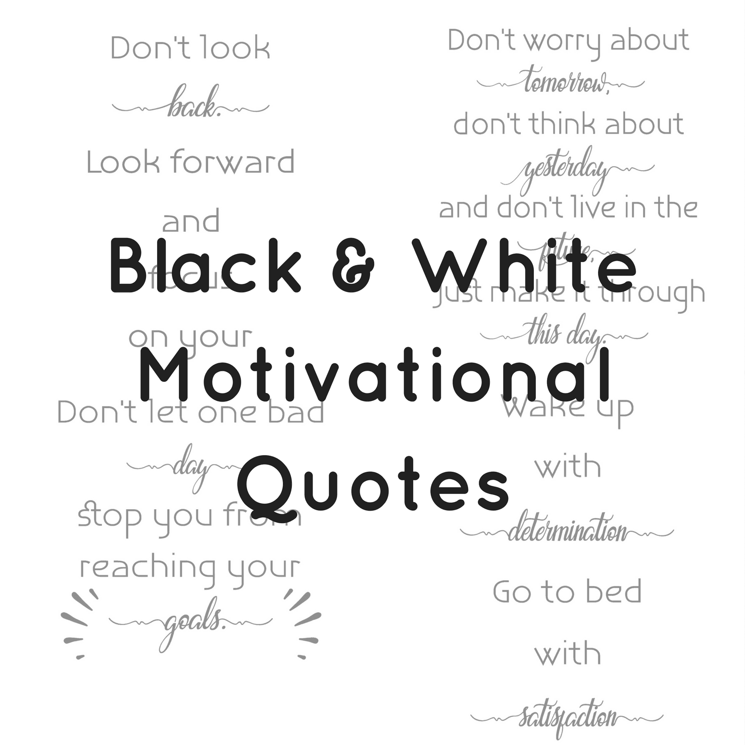 Black White Motivational Quotes True Bliss Designs