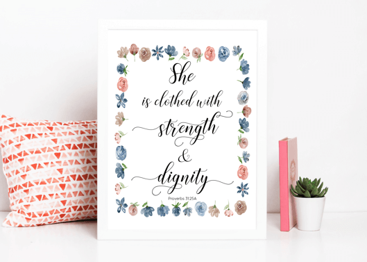 """She is clothed with strength and dignity."" Download this free printable art scripture quote from Proverbs 31.25 with floral design. More freebies at www.trueblissdesigns.com #wallart #printable #freeprintable #bibleverse #proverbs #bibleart"