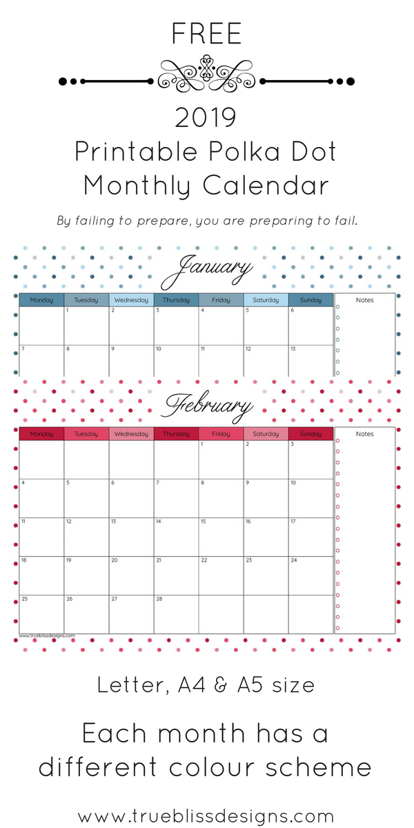 Add your important dates to this 2019 printable calendar. This monthly calendar has a different polka dot design for every month and comes in Letter, A4 and A5 size. More freebies at www.trueblissdesigns.com