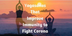 Yoga to improve immune system and fight corona