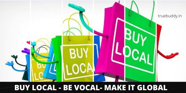 Become 'vocal' for local products and Make it Global