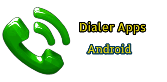 best dialer apps for android