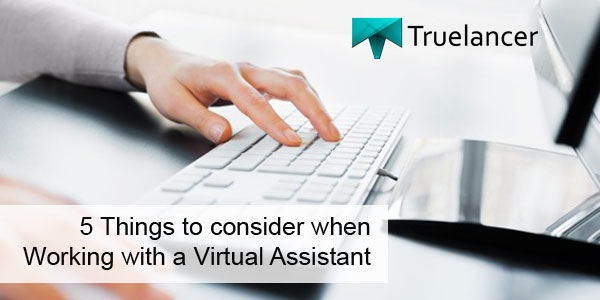 5 Things to consider when Working with a Virtual Assistant