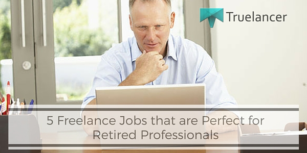 5 Freelance Jobs that are Perfect for Retired Professionals Featured