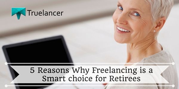 5 Reasons Why Freelancing is a Smart choice for Retirees Featured