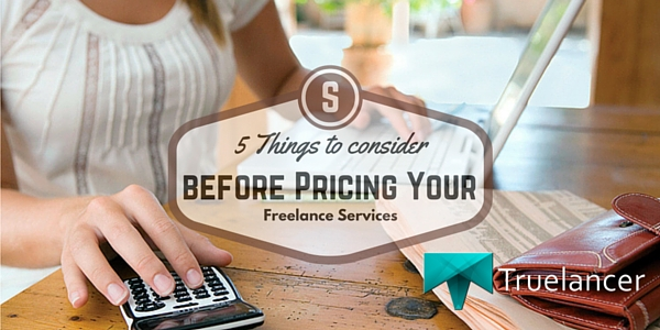 5 Things to Consider before Pricing Your Freelance Services featured