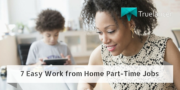 7 Easy Work from Home Part-Time Jobs