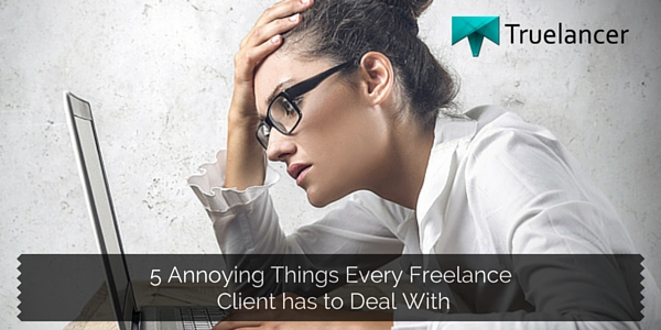 5 Annoying Things Every Freelance Client has to Deal With