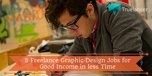 5 Freelance Graphic Design Jobs for Good Income in less Time