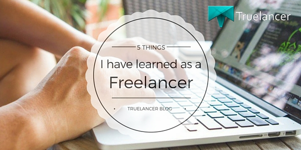 5 things I have learned as a Freelancer